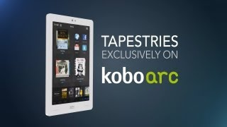 Discover the new Kobo Arc Tapestries experience