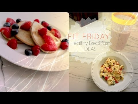 FIT FRIDAY | Healthy Breakfast IDEAS