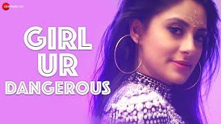 Girl Ur Dangerous Arnie B Jyotica Tangri Video HD Download New Video HD