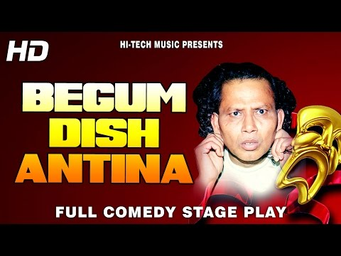 BEGUM DISH ANTINA (FULL DRAMA)