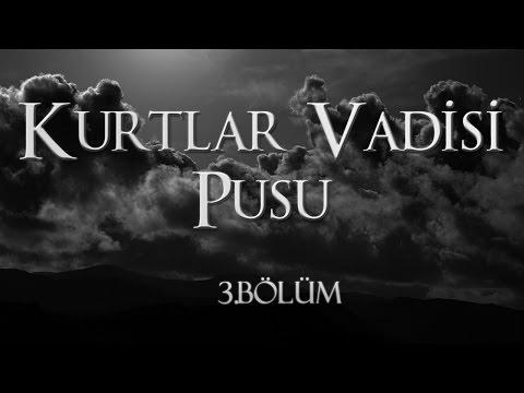 Kurtlar Vadisi Pusu - Kurtlar Vadisi Pusu 3. Bölüm Full İzle