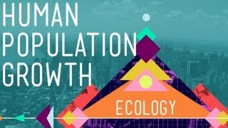 CrashCourse Ecology #3: Human Population Growth
