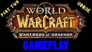 World Of Warcraft: Warlords Of Draenor Gameplay (Horde PT
