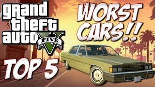 "GTA 5 Top 5 ""WORST"" Cars (GTA V Top 5 Countdown)"