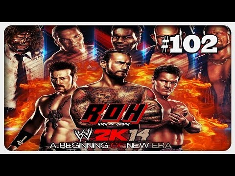 Let's Play: WWE 2k14 Universe Mode: WWE vs. ROH - Folge #102 - We're Here
