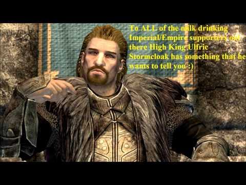 High King Ulfric Stormcloak has a message for his haters :)