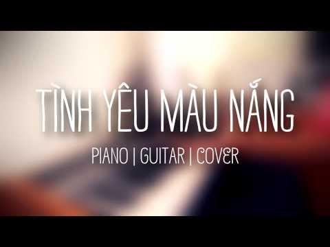 Tình Yêu Màu Nắng | Piano | Guitar | Cover