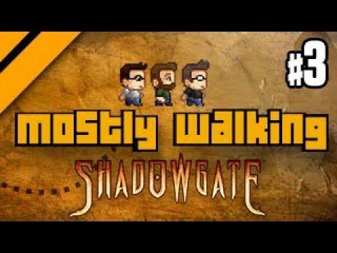 Mostly Walking - Shadowgate P3