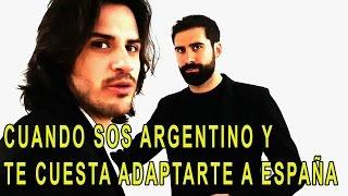 Cuando sos argentino y te cuesta adaptarte a España