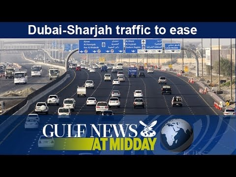 Dubai-Sharjah traffic to ease - GN Midday