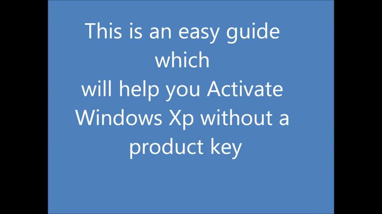 How to activate windows xp with no product key youtube for Window xp product key