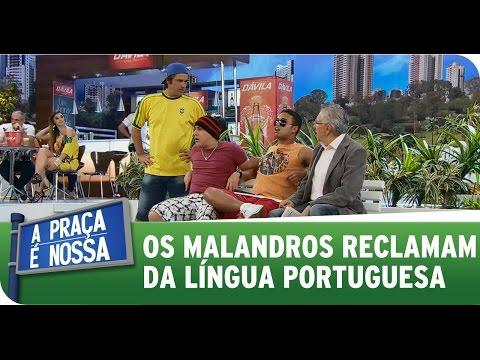 A Praça É Nossa (25/09/14) - Os Malandros reclamam da língua portuguesa