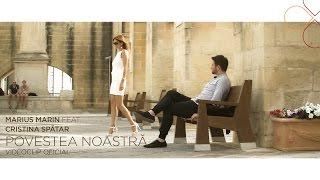 Marius Marin feat. Cristina Spatar - Povestea noastra (VideoClip Original)