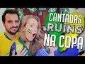 Cantadas na Copa do Mundo