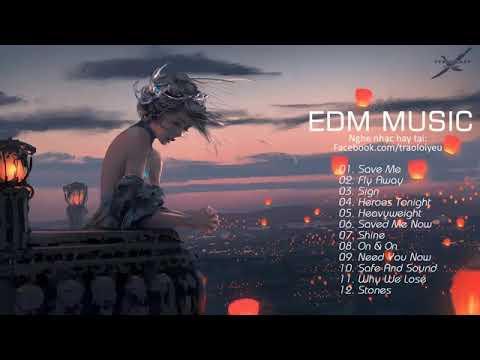 EDM MUSIC 12 bài hát gây nghiện hót nhất hiện nay -Kênh Giải Trí