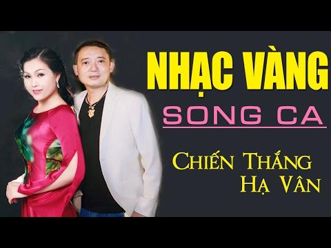 Đường Tình Đôi Ngã - LK Nhạc Vàng Song Ca 2017 | Chiến Thắng, Hạ Vân
