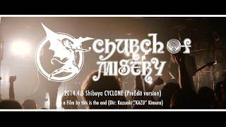 Church of Misery / Live at Shibuya CYCLONE [2014 Apr 5th: PreEdit Version]
