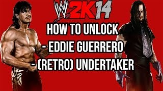 WWE 2K14 How To Unlock Eddie Guerrero & (Retro) Undertaker