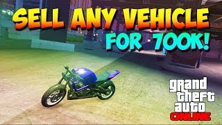 GTA 5 Online Sell Any Vehicle For 700k Glitch After