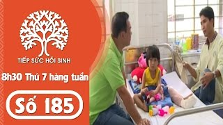 Tiếp sức hồi sinh - Số 185  | TodayTV