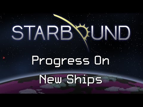 Starbound News: Progress On Ships!
