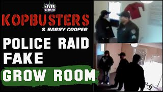 KopBusters Raid Raw Footage Police Raid Fake Grow Room