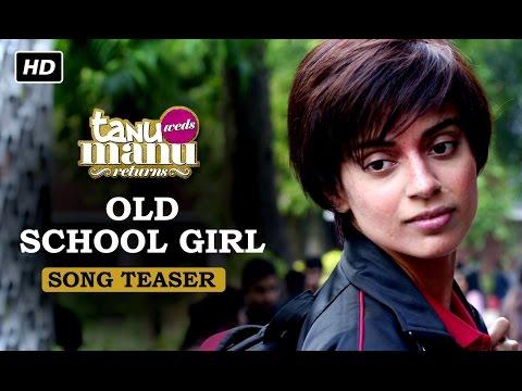 Old School Girl | Song Teaser | Tanu Weds Manu Returns | Kangana Ranaut, R. Madhavan