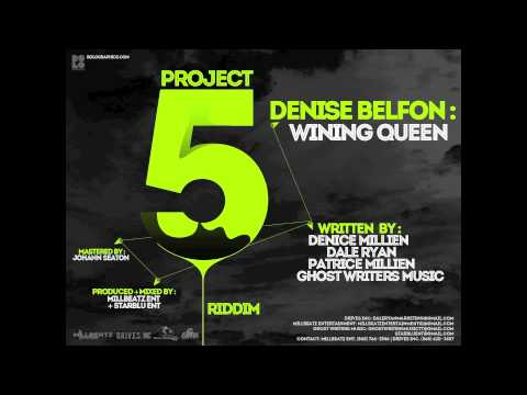 New Denise Belfon: WINING QUEEN [Project 5 Riddim Prod By Starblu Ent. &amp; Millbeatz Ent.]