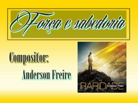 Anderson Freire - Força e Sabedoria (CD Raridade) - 2013