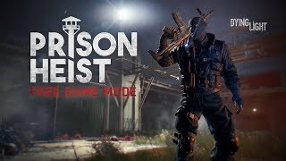 Dying Light - Prison Heist Játékmód Trailer