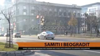 Samiti i Beogradit, Kryeministri Rama srish n Serbi   Top Channel Albania  News  L