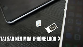 Những lý do nên mua iPhone Lock vào thời điểm này