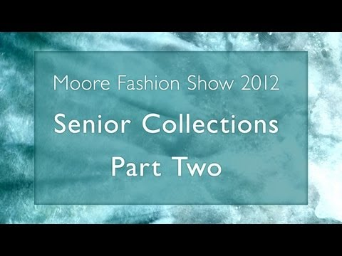 5 - Senior Collections Part 2 // 2012 Moore Fashion Show // Breaking Away