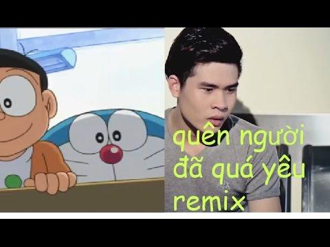Remix MP3 - Quên người đã quá yêu remix