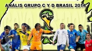 Análisis Grupo C Y D Brasil 2014