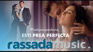 Radu Sirbu & Dee-Dee - Esti Prea Perfecta (Official Video)