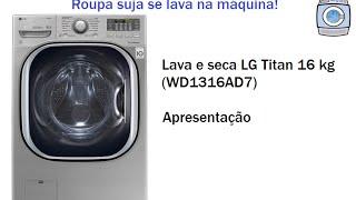 Lava E Seca LG Titan 16 Kg (WD1316AD7) Apresentação