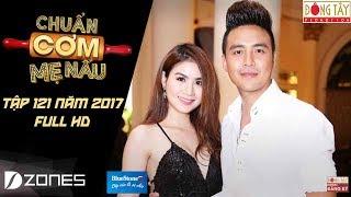 Chuẩn Cơm Mẹ Nấu | Tập 121 Full HD: Thanh Duy và Kha Ly - Ngọc Tưởng và Lệ Thu (12/11/2017)