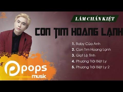 Album Con Tim Hoang Lạnh - Lâm Chấn Kiệt