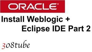 How To Install And Setup Oracle Weblogic + Eclipse Part