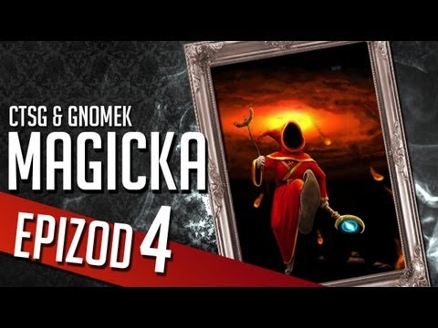 Magicka - Chapter 4 (CTSG87 &amp; Gamenomia)