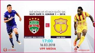 FULL   Becamex Bình Dương vs Nam Định   VÒNG 2 NUTI CAFE V LEAGUE 2018