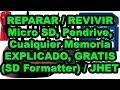 REPARAR/REVIVIR Micro SD, Pendrive o Cualquier Memoria / EXPLICADO, GRATIS (SD Formatter) / JHET