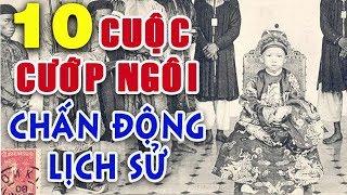 10 Cuộc Soán Ngôi Đoạt Vị Của Các Vua Chúa Việt Nam Nổi Tiếng Nhất Trong Lịch Sử