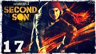 [PS4] InFamous: Second Son. #17: По огненным следам.