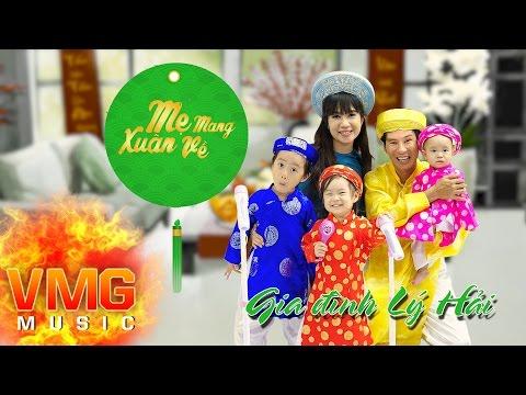 Mẹ Mang Xuân Về - GIA ĐÌNH LÝ HẢI [Official MV]