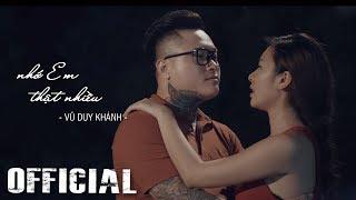 Nhớ Em Thật Nhiều - Vũ Duy Khánh | Official MV Mới Nhất 2018