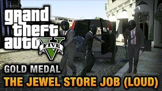 GTA 5 Mission #13 The Jewel Store Job (Loud Approach