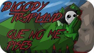 Bloody Trapland con Zellendust - ¡QUE NO ME PISES!