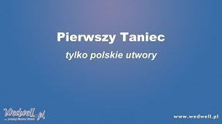 Pierwszy Taniec Tylko Polskie Piosenki (mix)| Wedwell
